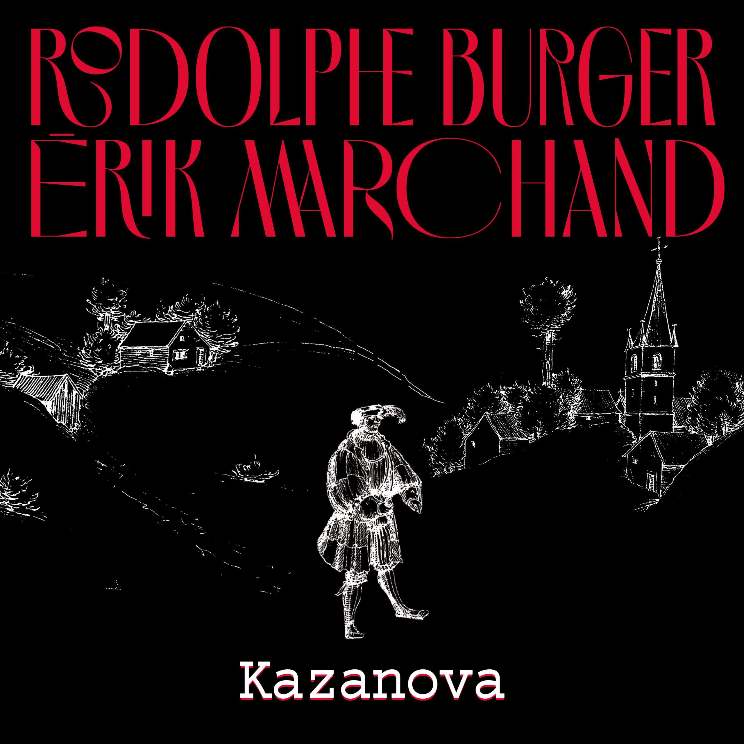"""""""Kazanova"""" <br/> Le premier single du nouvel album de <br/> Rodolphe Burger et Érik Marchand disponible !"""